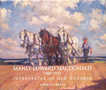 Manly E. MacDonald - Interpreter of Old Ontario - by Charles Beale